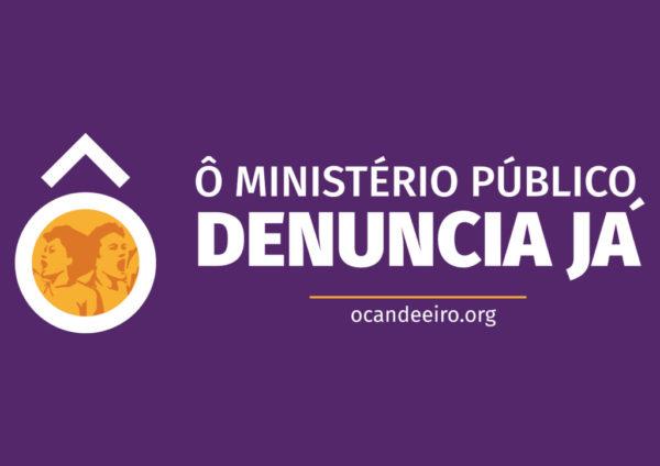 Ô Ministério Público, Denuncia Já!